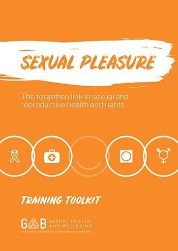 SEXUAL PLEASURE: The forgotten link in sexual and reproductive health and rights (GAB, 2018)