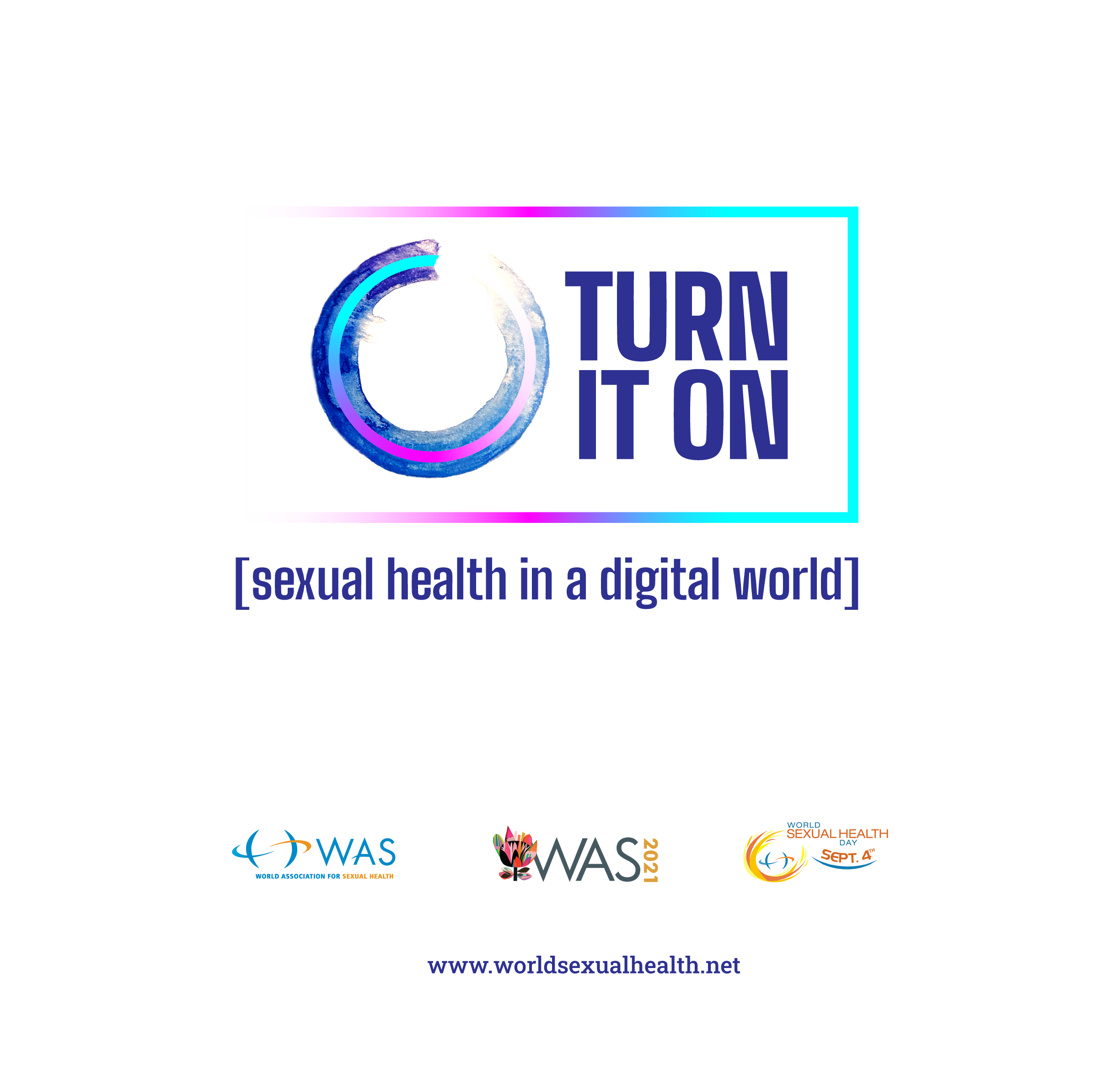 TURN IT ON! Sexual Health in a Digital Age | World Sexual Health Day 2021